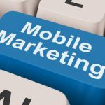 Mobile Marketing - 5 Things You Ought To Know