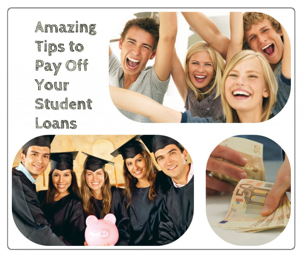5 Amazing Tips To Pay Off Your Student Loans