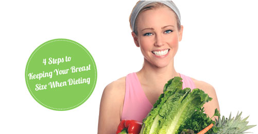 4 Steps To Keeping Your Breast Size When Dieting