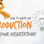 How To Construct Your Dissertation Introduction