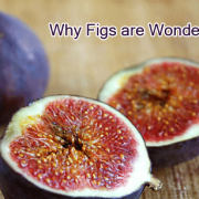 Why Figs Are Wonder Fruits!
