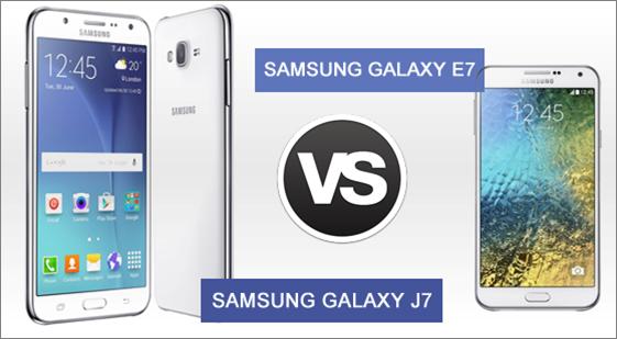 Samsung Galaxy J7 Vs Samsung Galaxy E7