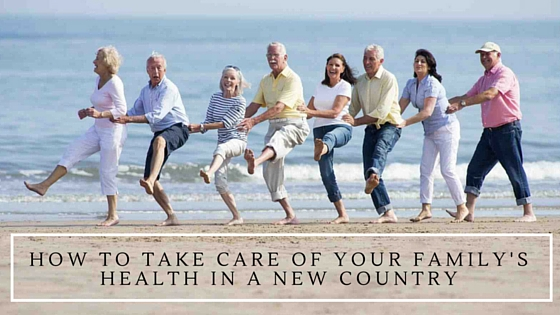 How To Take Care Of Your Family's Health In A New Country