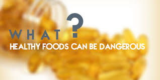 Healthy Foods Considered Being Dangerous