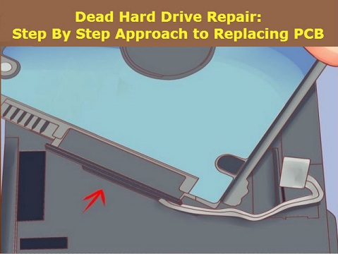 Dead Hard Drive Repair: Step By Step Approach To Replacing PCB