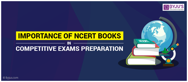 Importance Of NCERT Books In Competitive Exams Preparation