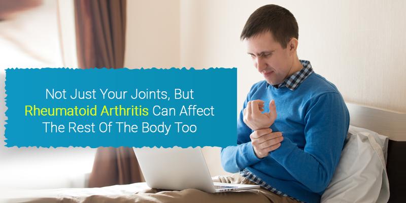 How Rheumatoid Arthritis Affects Your Body?