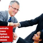 New Australia Business Visa Option For Remarkable Businesses