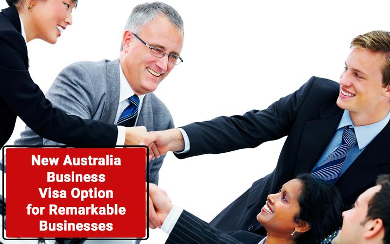 New Australia Business Visa Option For Remarkable Businesses