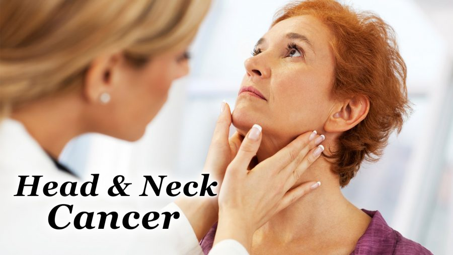 Head and Neck Cancers – Causes, Symptoms, Diagnosis and Treatment