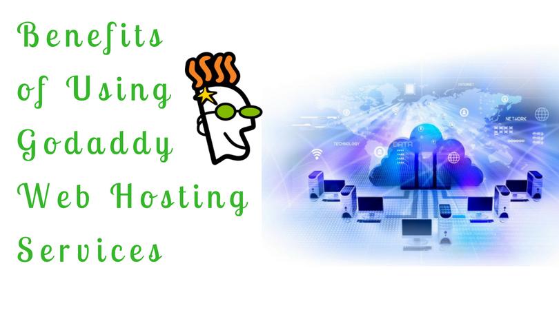 Benefits of using Godaddy Hosting
